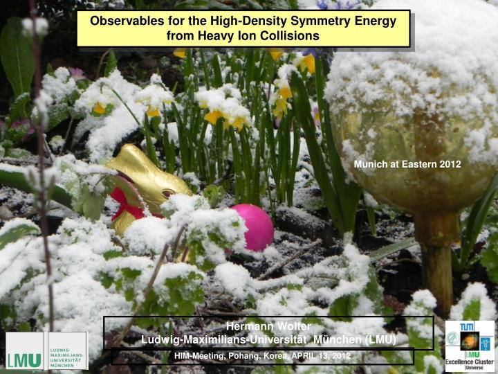 Observables for the High-Density Symmetry Energy