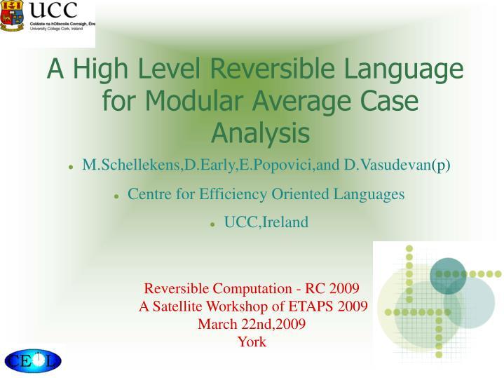 A high level reversible language for modular average case analysis