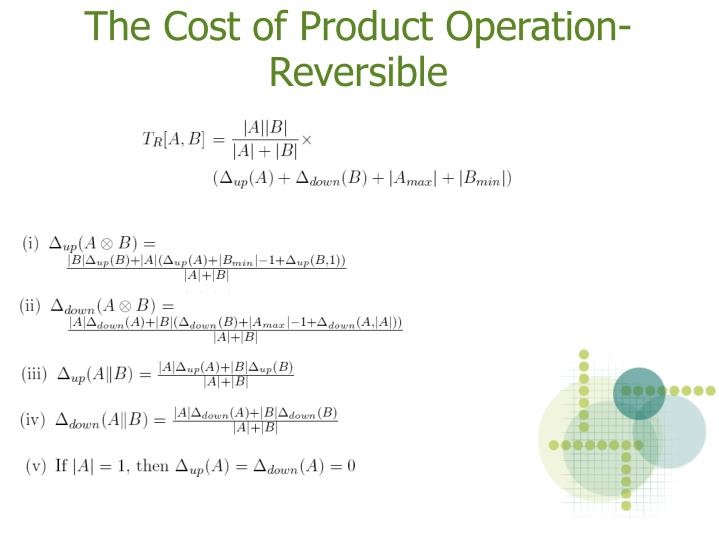 The Cost of Product Operation-Reversible