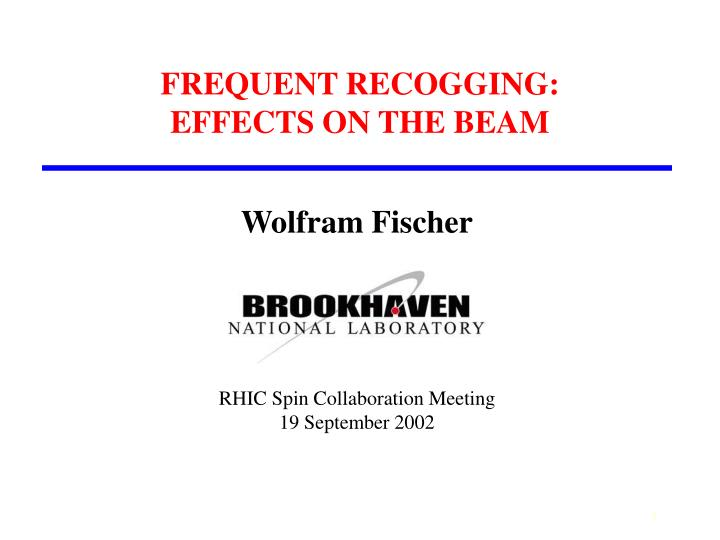 Frequent recogging effects on the beam
