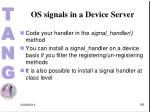 os signals in a device server1