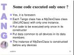 some code executed only once