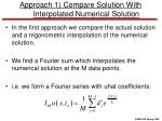 approach 1 compare solution with interpolated numerical solution
