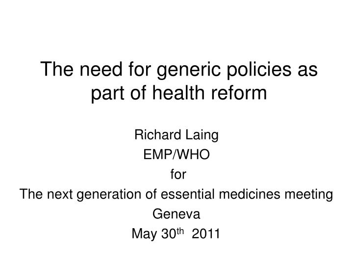 the need for generic policies as part of health reform n.