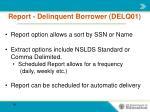 report delinquent borrower delq012
