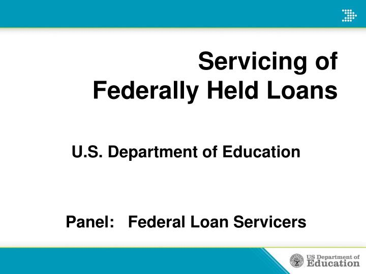 servicing of federally held loans n.