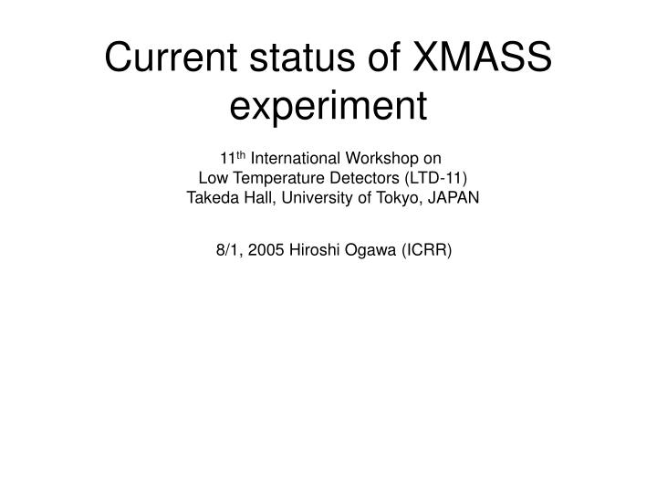 Current status of xmass experiment