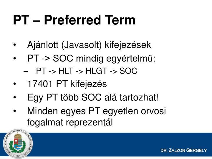 PT – Preferred Term