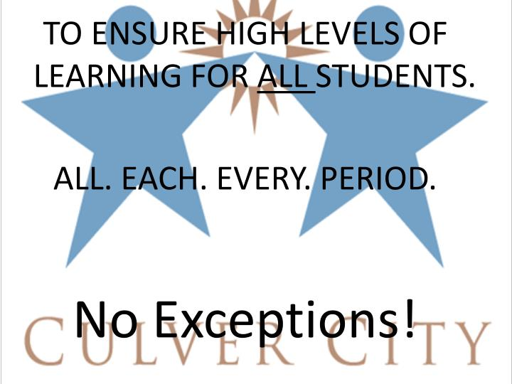 TO ENSURE HIGH LEVELS OF LEARNING FOR