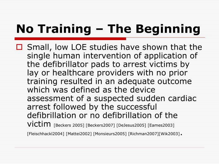 No Training – The Beginning