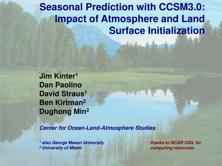 seasonal prediction with ccsm3 0 impact of atmosphere and land surface initialization n.