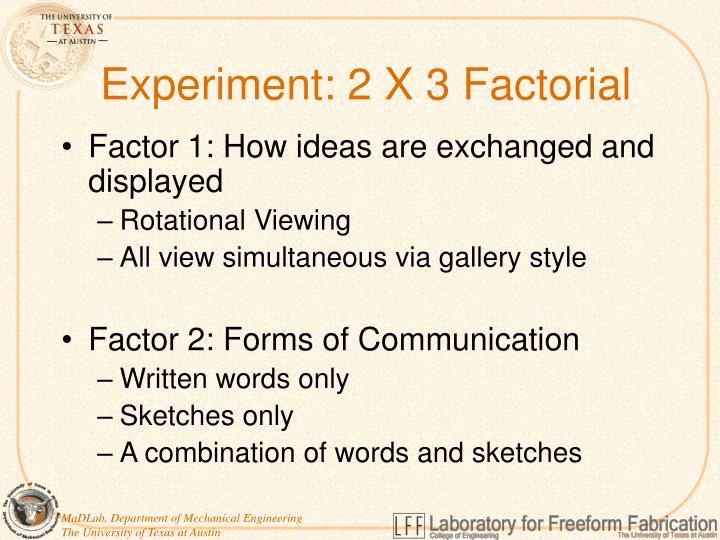Experiment: 2 X 3 Factorial