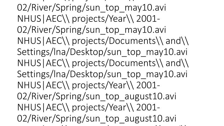 vti_cachedsvcrellinks:VX|NHUS|AEC\\ projects/Year\\ 2001-02/River/Spring/sun_top_february10.avi NHUS|AEC\\ projects/Year\\ 2001-02/River/Spring/sun_top_may10.avi NHUS|AEC\\ projects/Year\\ 2001-02/River/Spring/sun_top_may10.avi NHUS|AEC\\ projects/Year\\ 2001-02/River/Spring/sun_top_november10.avi NHUS|AEC\\ projects/Year\\ 2001-02/River/Spring/sun_top_august10.avi NHUS|AEC\\ projects/Year\\ 2001-02/River/Spring/sun_top_august10.avi NHUS|AEC\\ projects/Documents\\ and\\ Settings/lna/Desktop/sun_top_may10.avi NHUS|AEC\\ projects/Year\\ 2001-02/River/Spring/sun_top_may10.avi NHUS|AEC\\ projects/Year\\ 2001-02/River/Spring/sun_top_may10.avi NHUS|AEC\\ projects/Documents\\ and\\ Settings/lna/Desktop/sun_top_may10.avi NHUS|AEC\\ projects/Documents\\ and\\ Settings/lna/Desktop/sun_top_may10.avi NHUS|AEC\\ projects/Year\\ 2001-02/River/Spring/sun_top_august10.avi NHUS|AEC\\ projects/Year\\ 2001-02/River/Spring/sun_top_august10.avi NHUS|AEC\\ projects/Documents\\ and\\ Settings/lna/Desktop/sun_top_may10.avi NHUS|AEC\\ projects/Year\\ 2001-02/River/Spring/sun_top_november10.avi NHUS|AEC\\ projects/Documents\\ and\\ Settings/lna/Desktop/sun_top_may10.avi NHUS|AEC\\ projects/Year\\ 2001-02/River/Spring/sun_top_february10.avi