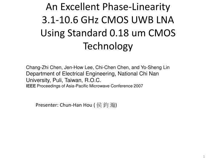 an excellent phase linearity 3 1 10 6 ghz cmos uwb lna using standard 0 18 um cmos technology n.