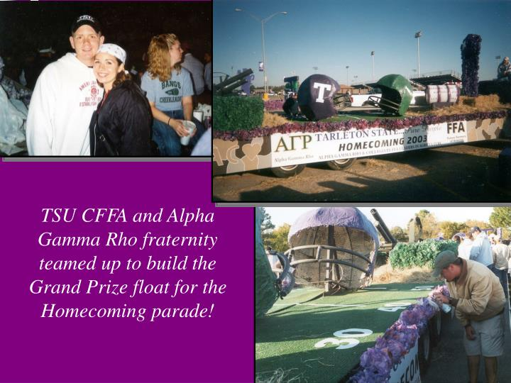 TSU CFFA and Alpha Gamma Rho fraternity teamed up to build the Grand Prize float for the Homecoming parade!