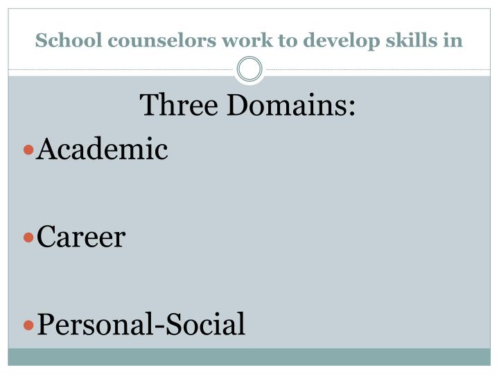 School counselors work to develop skills in