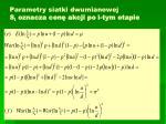 parametry siatki dwumianowej s i oznacza cen akcji po i tym etapie