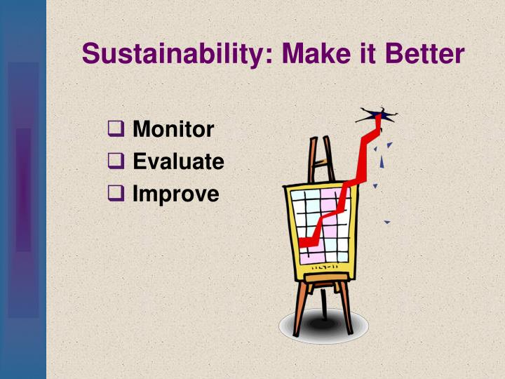 Sustainability: Make it Better