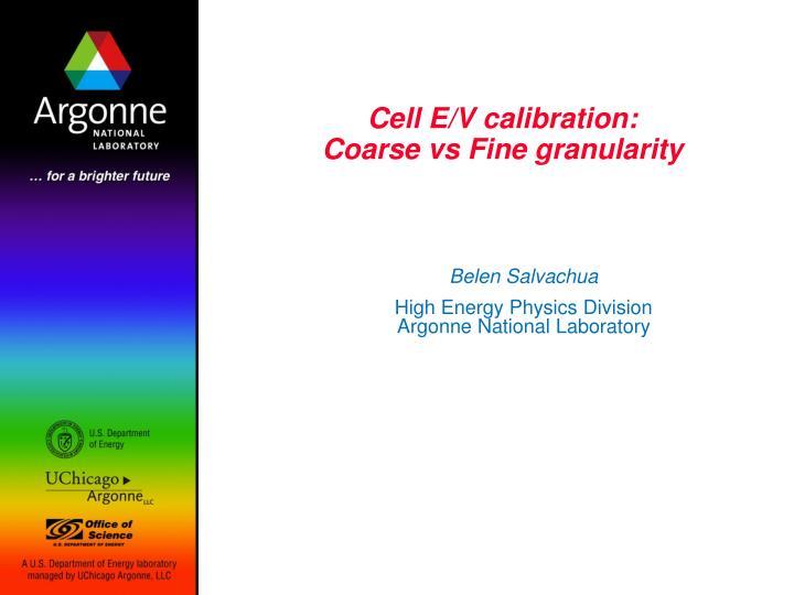 Cell E/V calibration: