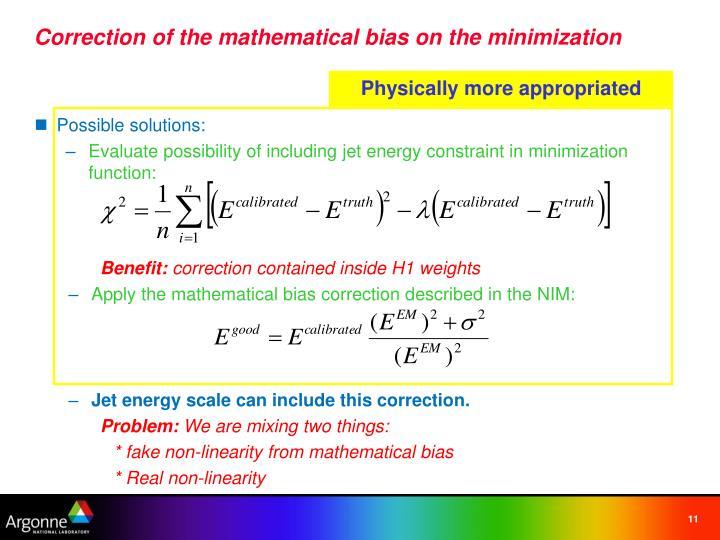 Correction of the mathematical bias on the minimization