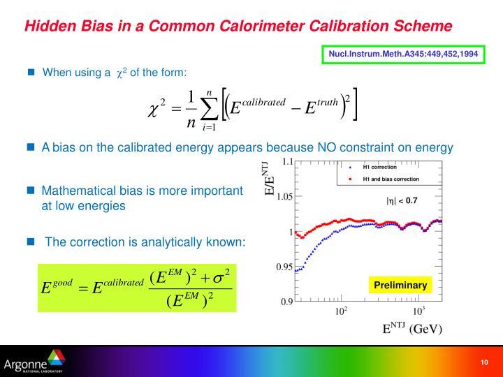 Hidden Bias in a Common Calorimeter Calibration Scheme