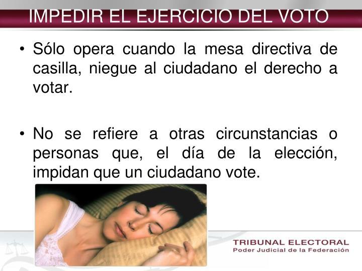IMPEDIR EL EJERCICIO DEL VOTO
