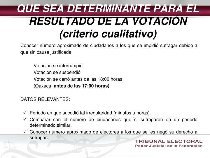 QUE SEA DETERMINANTE PARA EL