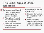two basic forms of ethical reasoning
