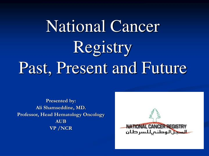 National cancer registry past present and future