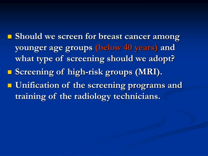Should we screen for breast cancer among younger age groups