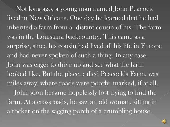 Not long ago, a young man named John Peacock