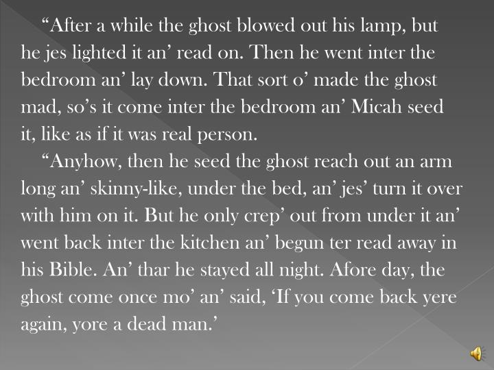 """""""After a while the ghost"""