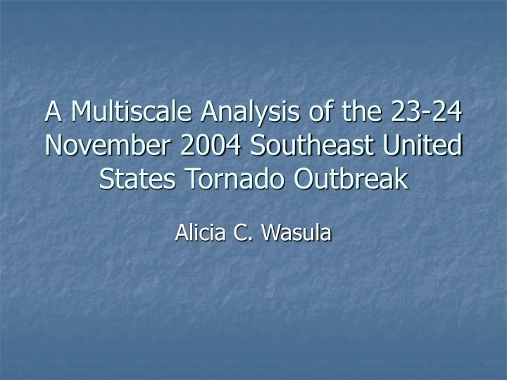 A multiscale analysis of the 23 24 november 2004 southeast united states tornado outbreak