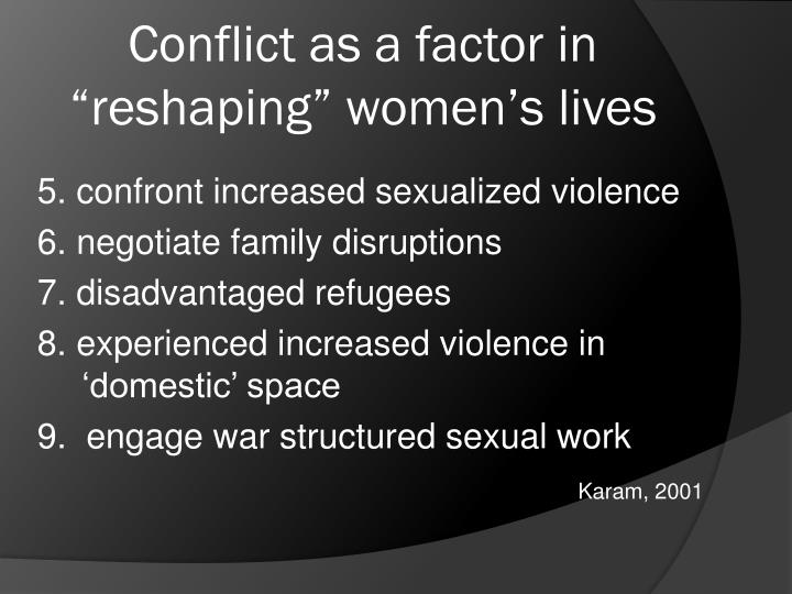 """Conflict as a factor in """"reshaping"""" women's lives"""