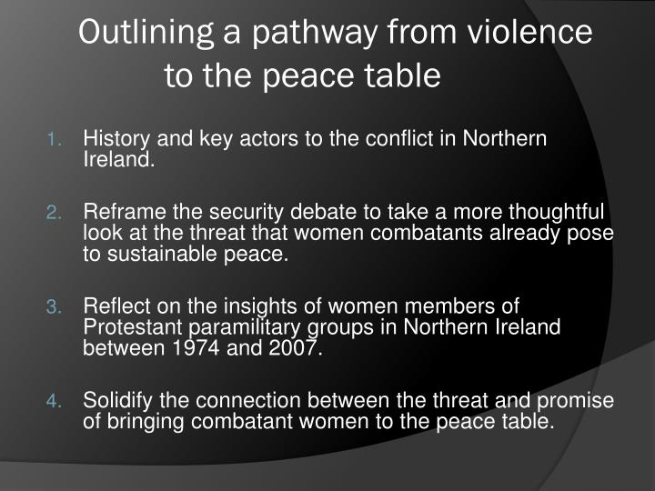 Outlining a pathway from violence to the peace table