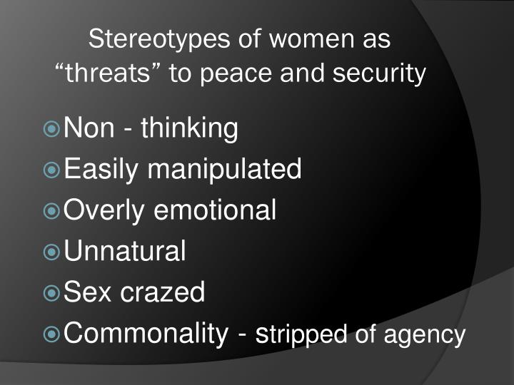 """Stereotypes of women as """"threats"""" to peace and security"""