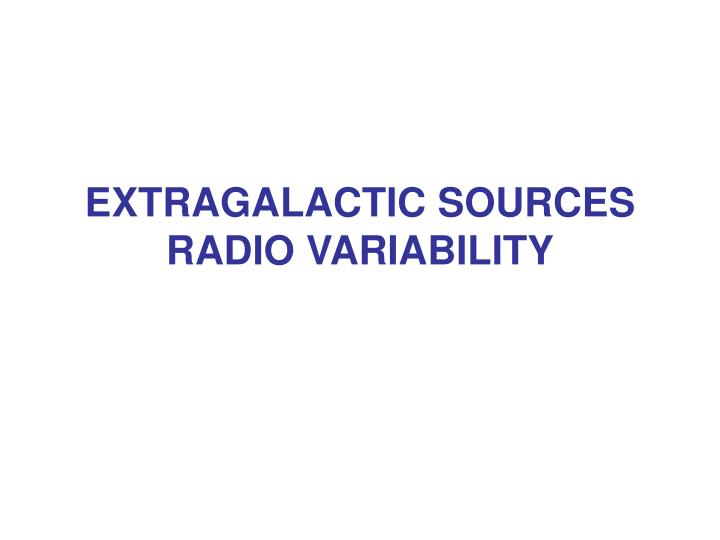 Extragalactic sources radio variability