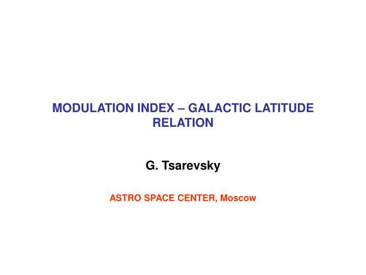 Modulation index galactic latitude relation