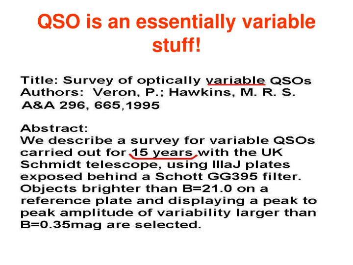 QSO is an essentially variable stuff!
