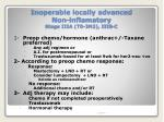 inoperable locally advanced non inflamatory stage iiia t0 3n2 iiib c