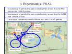 3 experiments at fnal