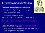 cryptography a short history