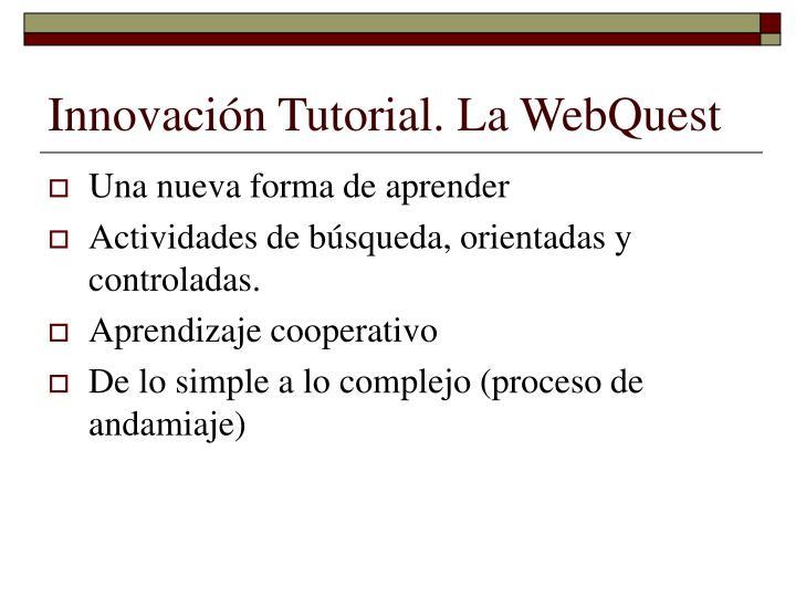 Innovación Tutorial. La WebQuest