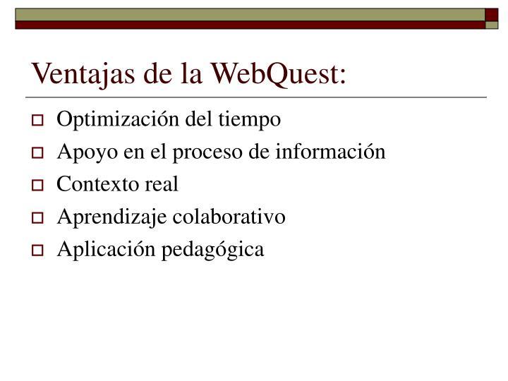 Ventajas de la WebQuest:
