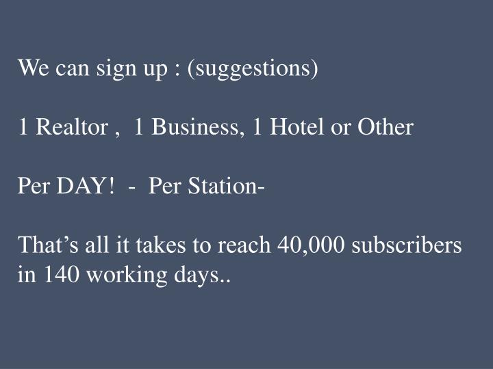 We can sign up : (suggestions)