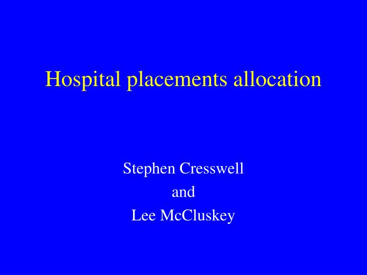 Hospital placements allocation