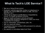 what is tech s loe service