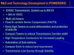 r d and technology development in powergrid