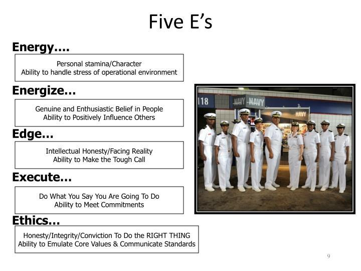Five E's