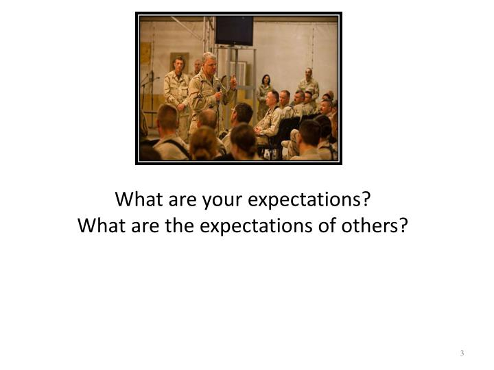 What are your expectations what are the expectations of others